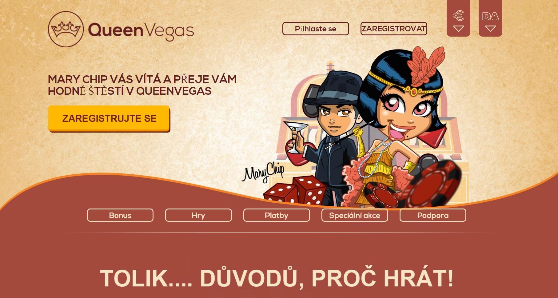 Poznejte online casino QueenVegas! | Znáte online casino OueenVegas? Ne? Pak je nejvyšší čas to napravit. Casino OueenVegas vám splní i ta nejskrytější přání a zcela jistě uspokojí rovněž velmi náročné milovníky hazardních her. Tady si zkrátka vybere každý, stačí prostě vyzkoušet. Casino QueenVegas je k dispozici kdykoliv a můžete se bavit pěkně z pohodlí vašeho domova.